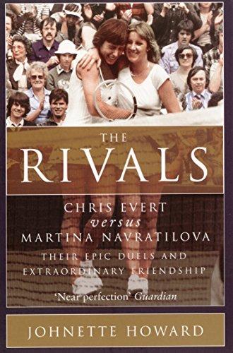 The Rivals: Chris Evert vs. Martina Navratilova: Their Rivalry, Their Friendship, Their Legacy por Johnette Howard