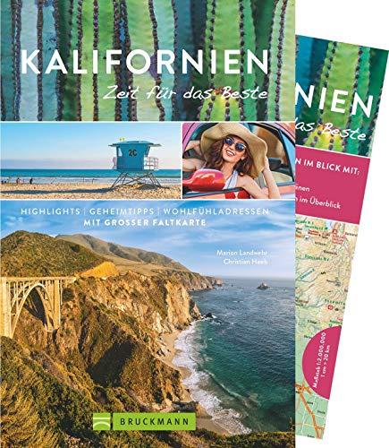 Bruckmann Reiseführer Kalifornien: Zeit für das Beste. Highlights, Geheimtipps, Wohlfühladressen. Inklusive Faltkarte zum Herausnehmen.
