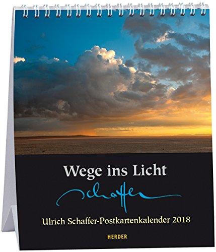 Wege ins Licht: Ulrich Schaffer-Postkartenkalender 2018