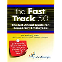 The Fast Track 50: The Get-Ahead Guide for Temporary Employees (English Edition)