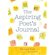 The Aspiring Poet's Journal by Bernard Friot (2008-05-01)