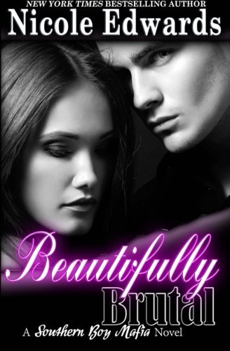 Beautifully Brutal (Southern Boy Mafia) (Volume 1) by Nicole Edwards (2015-06-16)