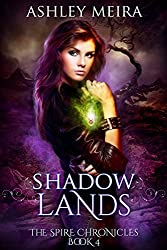 Shadowlands (The Spire Chronicles Book 4)