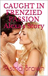 CAUGHT IN FRENZIED PASSION (English Edition)