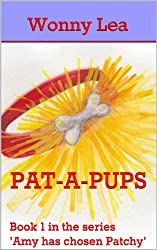 Pat-a-Pups: Book 1 in the series 'Amy has chosen Patchy'