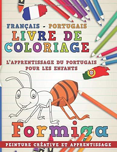 Livre de coloriage: Français - Portugais I L'apprentissage du portugais pour les enfants I Peinture créative et apprentissage