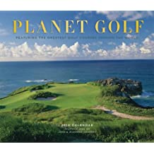 Planet Golf 2014 Calendar: Featuring the Greatest Golf Courses Around the World