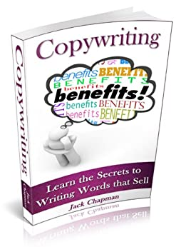 Copywriting: Learn the Secrets to Writing Words that Sell (The Art of Writing Book 1) (English Edition) par [Chapman, Jack]