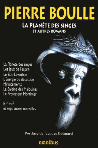 La planète des singes et autres romans