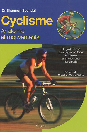 Cyclisme : Anatomie et mouvements par Shannon Sovndal