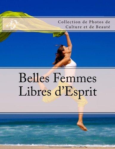 Belles Femmes Libres d'Esprit: Collection de Photos de culture et de Beaute