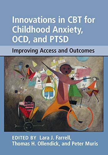Innovations in CBT for Childhood Anxiety, OCD, and PTSD: Improving Access and Outcomes (English Edition)