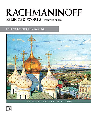 Rachmaninoff -- Selected Works (Alfred Masterwork Editions)