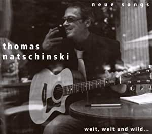Thomas Natschinski Weit Weit Und Wild