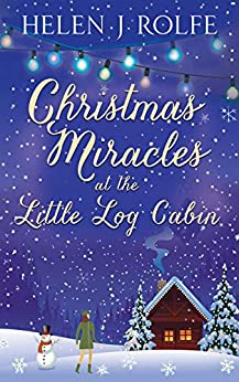 Christmas Miracles at the Little Log Cabin (New York Ever After, Book 4) by [Rolfe, Helen J]