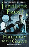 Halfway to the Grave: A Night Huntress Novel (English Edition)