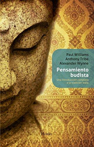 Pensamiento budista: Una introducción completa a la tradición india (Biblioteca Filosofia) por Paul Williams