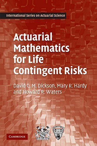 Actuarial Mathematics for Life Contingent Risks (International Series on Actuarial Science) by David C. M. Dickson (2009-09-24)