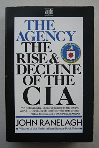 The Agency: The Rise and Decline of the ...