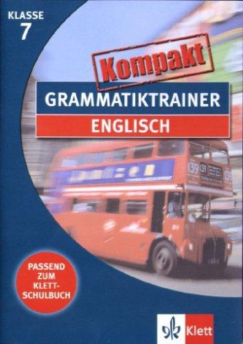 Grammatiktrainer kompakt: Englisch 7. Klasse