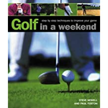 Golf in A Weekend by Steve Newell (25-Jun-2004) Paperback