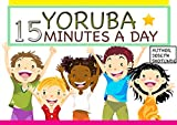 Yoruba 15 munite a day: yoruba for kids (potential Book 1) (English Edition)