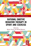 Rational Emotive Behavior Therapy in Sport and Exercise (Routledge Psychology of Sport, Exercise and Physical Activity)