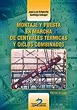 Montaje y puesta en marcha de centrales térmicas y ciclos combinados: EDICION A COLOR