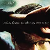 Songtexte von Radney Foster - See What You Want to See