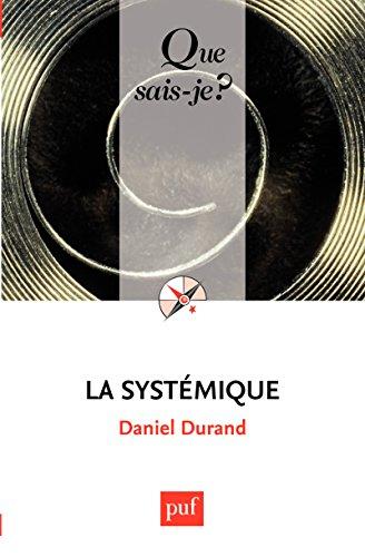 La systémique: « Que sais-je ? » n° 1795