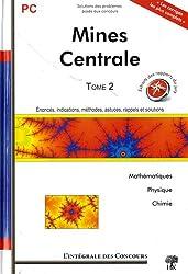 Concours Centrale-Supélec et Mines-Ponts Filière PC : Tome 2 (2008-2010)