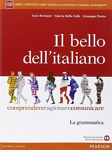 Il bello dell'italiano. Con e-book. Con espansione online. Per le Scuole superiori