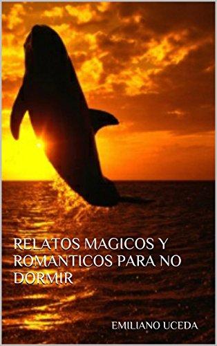 RELATOS MÁGICOS Y ROMÁNTICOS PARA NO DORMIR. por EMILIANO UCEDA GARRIDO