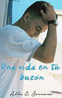 Una vida en tu buzón de [Cortés Serrano, Alba]