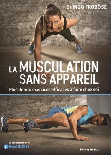 MUSCULATION SANS APPAREIL (LA) by INGO FROBOSE par INGO FROBOSE