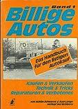 Billige Autos. Das Handbuch für den listigen Gebrauchtwagenkauf