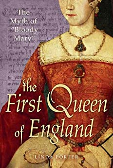"The Myth of ""Bloody Mary"": A Biography of Queen Mary I of England par [Porter, Linda]"