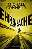 Ehrensache: Thriller (Die Harry-Bosch-Serie, Band 20) - Michael Connelly and Droemer/Knaur
