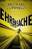 Ehrensache: Thriller (Die Harry-Bosch-Serie, Band 20) - Michael Connelly