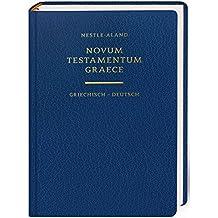 Novum Testamentum Graece - Das Neue Testament griechisch-deutsch: Nestle-Aland 28. Auflage, Einheitsübersetzung 2017 - Lutherbibel 2017