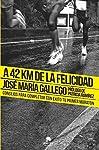 A 42 Km De La Felicidad: Conse...