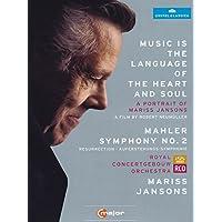 La Musique est le langage du corps et de l'âme, Portrait de Mariss Jansons & Mahler : Symphonie N° 2
