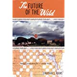 The Future of the Wild: Radical Conservation for a Crowded World