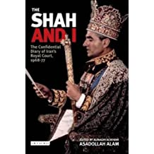 The Shah And I: The Confidential Diary of Iran's Royal Court, 1969-1977