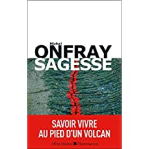 Sagesse: Savoir vivre au pied d'un volcan