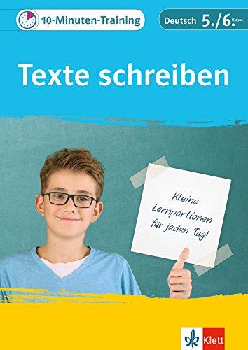 Klett 10-Minuten-Training Deutsch Aufsatz Texte schreiben 5./6. Klasse: Kleine Lernportionen für jeden Tag (3 üben Klasse Schreiben)