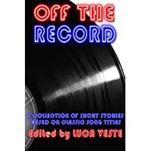 Off The Record - A Charity Anthology