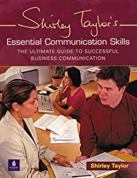 Essential Communication Skills: The Ultimate Guide to Successful Business Communication (Management and Communication Skills) by Shirley Taylor (2000-06-12)