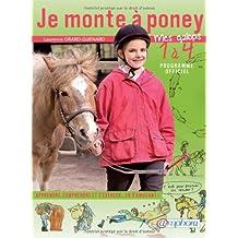 Je monte à poney - Mes galops 1 à 4 / Apprendre, comprendre et s'exercer en s'amusant