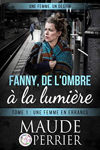 Couverture du livre Une femme en errance (Fanny, de l'ombre à la lumière t. 1)
